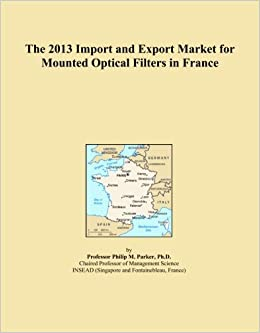 Book The 2013 Import and Export Market for Mounted Optical Filters in France