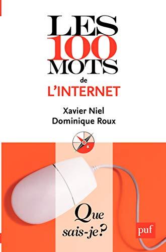 Les 100 mots de l'internet (Que sais-je ?) (French Edition)