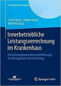 Book Innerbetriebliche Leistungsverrechnung im Krankenhaus: Verrechnungskonstrukte und Wirkungen f??r Management und Controlling (Controlling im Krankenhaus) (German Edition) by Sarah Hesse (2014-02-28)
