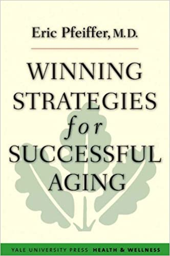 Winning Strategies for Successful Aging (Yale University Press Health and Wellness)