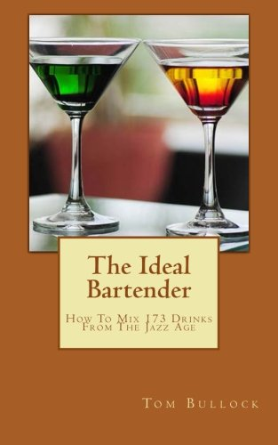 Read Online The Ideal Bartender: How To Mix Drinks From The Jazz Age pdf
