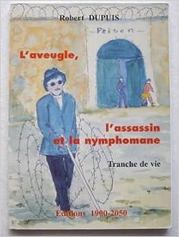 Lire un L'aveugle, l'assassin et la nymphomane epub pdf