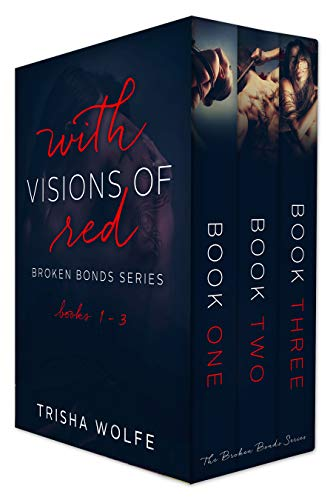 With Visions of Red: Broken Bonds Boxset 1 - 3