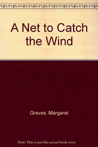 Catch 8 Net (A Net to Catch the Wind)