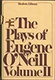 The Plays of Eugene O'Neill, Eugene O'Neill, 0394608062