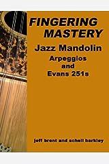 Fingering Mastery - Jazz Mandolin Arpeggios: & Evans 251s Paperback