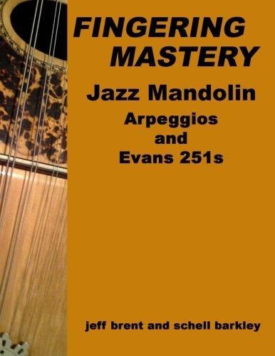 Fingering Mastery - Jazz Mandolin Arpeggios: & Evans 251s