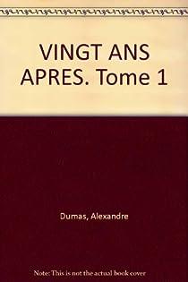 Vingt ans après, tome 1 par Dumas