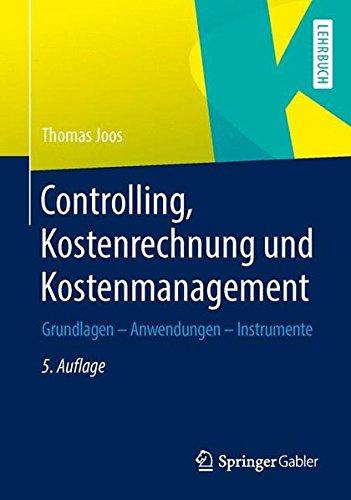 Controlling, Kostenrechnung und Kostenmanagement: Grundlagen – Anwendungen – Instrumente Taschenbuch – 30. April 2014 Thomas Joos Springer Gabler 3658013435 Betriebswirtschaft