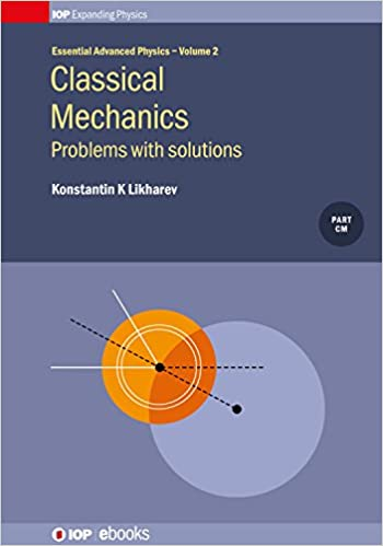 Classical Mechanics Problems With Solutions Volume 2 IOP Expanding Physics Kindle Edition