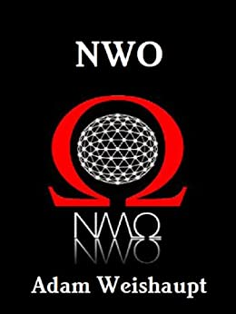 NWO (The Anti-Elite Series Book 6) by [Weishaupt, Adam]
