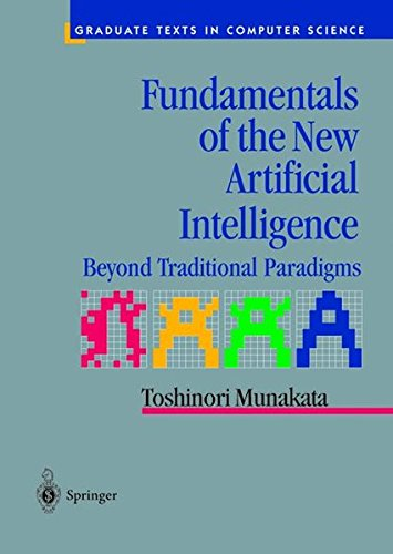 Fundamentals of the New Artificial Intelligence: Beyond Traditional Paradigms (Graduate Texts in Computer Science (Springer-Verlag))