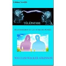 TÉLÉPATHIE, TRANSMISSION ET LECTURE DE PENSÉE (French Edition)