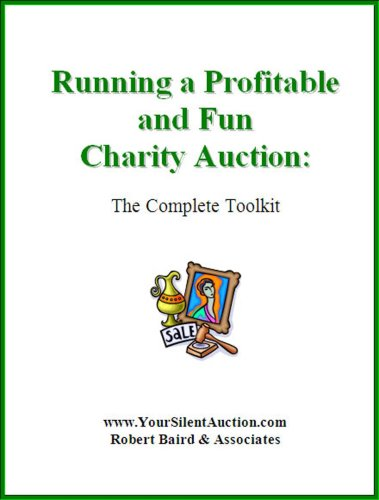 (Running a Profitable and Fun Charity Auction: The Complete Toolkit)