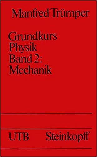 Descargas gratuitas de libros electrónicos y revistas Grundkurs Physik Band 2: Mechanik: Eine Einführung in Grundvorstellungen der Physik (Universitätstaschenbücher) (German Edition) en español PDF PDB CHM 3798505667