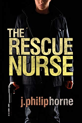The Rescue Nurse by [Horne, J. Philip]
