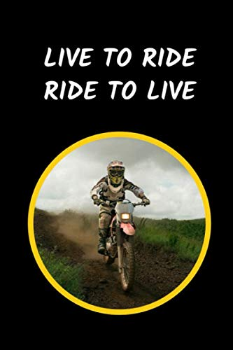 (Live To Ride Ride To Live: Motocross Novelty Lined Notebook / Journal To Write In)