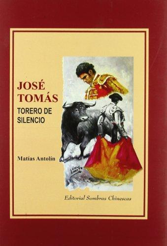 Descargar Libro José Tomás - Torero De Silencio Matias Antolin