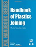 img - for Handbook of Plastics Joining, Second Edition: A Practical Guide (Plastics Design Library) book / textbook / text book