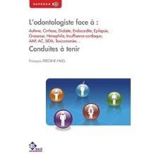 L'odontologiste face à : Asthme, Cirrhose, Diabète, Endocardite… (Repères) (French Edition)