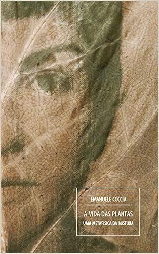 VIDA DAS PLANTAS, A - UMA METAFISICA DA MISTURA - 9788563003867 - Livros na Amazon Brasil