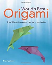 World's Best Origami by Robinson, Nick published by ALPHA (2010)