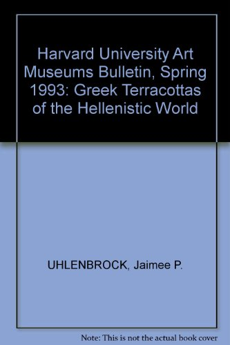 (Harvard University Art Museums Bulletin, Spring 1993: Greek Terracottas of the Hellenistic World)