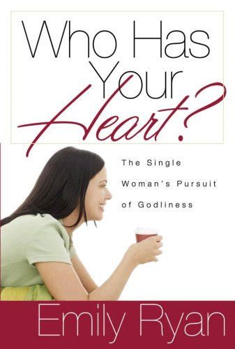 Who Has Your Heart? The Single Woman's Pursuit of Godliness pdf epub
