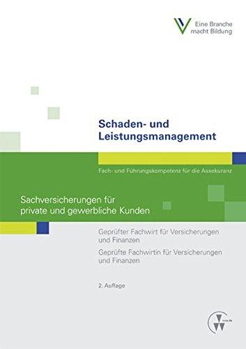 Schaden- und Leistungsmanagement - Sachversicherungen für private und gewerbliche Kunden: Geprüfter Fachwirt für Versicherungen und Finanzen / ... und Finanzen (Fachwirt-Literatur)