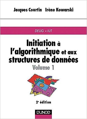 Livres Initiation à l'algorithmique et aux structures de données, volume 1 pdf