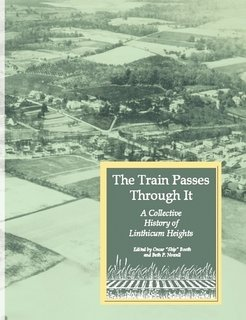 Download The Train Passes Through It - A Collective History of Linthicum Heights pdf