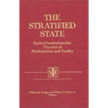 The Stratified State: Radical Institutionalist Theories of Participation and Duality (Studies in Institutional Economics) by William M. Dugger (1993-04-30)