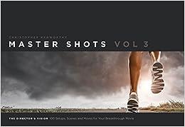 Master Shots, Vol. 3: The Director's Vision por Christopher Kenworthy