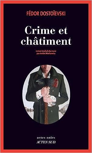 Crime et Châtiment (2016) - Fédor Dostoïevski