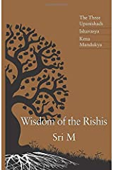 Wisdom of the Rishis: The Three Upanishads, Ishavasya, Kena and Mandukya Paperback