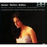 Barber : Knoxville, Berlioz : Nuits D'Ete, Britten : Les Illuminations