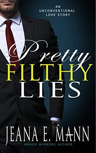 Pretty Filthy Lies: An Unconventional Love -
