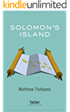Solomon's Island: On the hunt for the ruins of Solomon's Temple in the South Pacific, and finding a bizarre web of connections to Israel (Kindle Single)