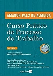 Curso prático de processo do trabalho - 25ª edição de 2019