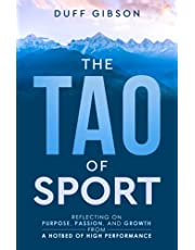 The Tao of Sport: Reflecting on Purpose, Passion, and Growth from a Hotbed of High Performance