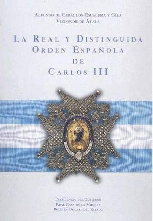 La Real y Distinguida Orden Española de Carlos III: Amazon.es: Ceballos-Escalera y Gila, Alfonso de: Libros