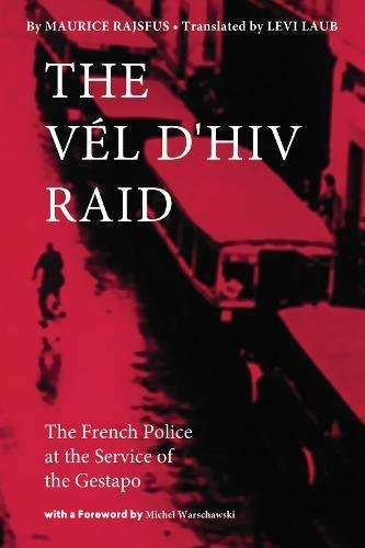 Image of The Vél d'Hiv Raid: The French Police at the Service of the Gestapo