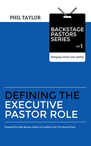 Defining The Executive Pastor Role (Backstage Pastors Series - Bringing Vision Into Reality Book 1)