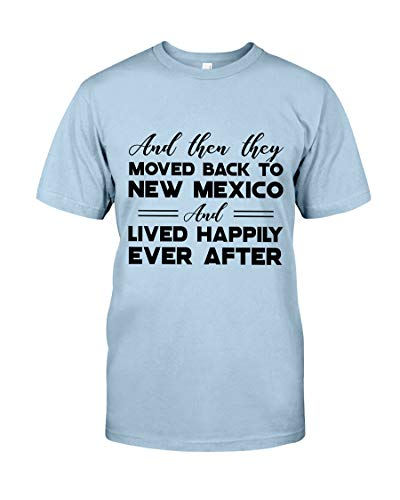 Eugene and Then They Moved Back to Mexico and Lived Happily Ever After Classic T-Shirt Unisex Shirt for Women/Men Light Blue