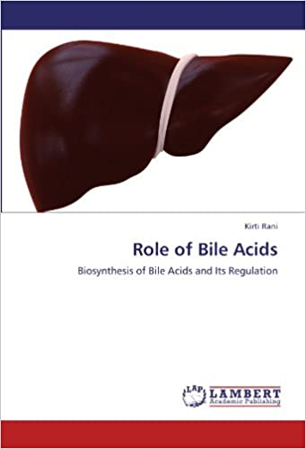 Role of Bile Acids: Biosynthesis of Bile Acids and Its Regulation