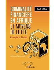 Criminalité financière en Afrique et moyens de lutte: L'exemple du Sénégal