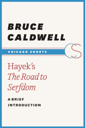 Hayek's The Road to Serfdom: A Brief Introduction (Chicago Shorts)