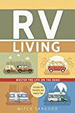 RV Living      Master The Life On The Road   RV living is growing in popularity as more people hit the road to travel in a different kind of way – by bringing their mobile homes with them everywhere that they go. Sure, you could buy a ticket ...