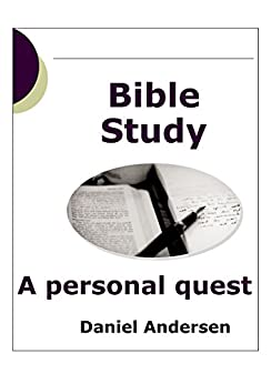 Bible Study: A Personal Quest by [Andersen, Daniel]