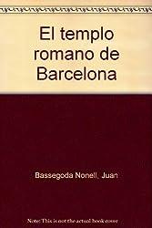 El templo romano de Barcelona
